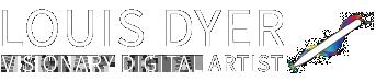 Louis Dyer Visionary Digital Artist